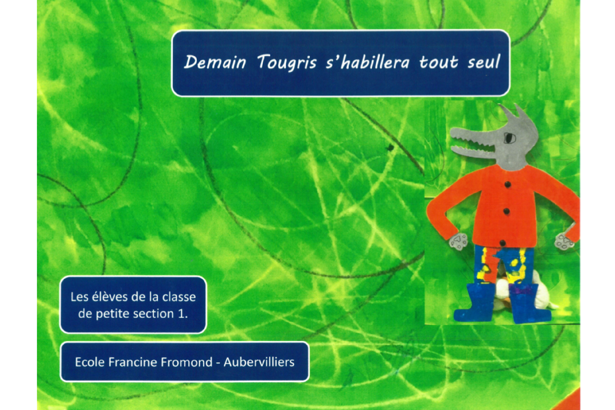 Prix 3-6 ans : Demain Tougris s'habillera tout seul